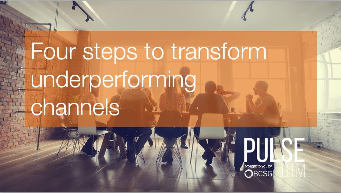 4 steps to transforming underperforming channels webinar